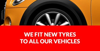 We fit new tyres to all our vehicles
